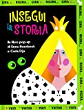 img - for Gira e... rigira. Insegui la storia. Libro pop-up book / textbook / text book