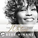 The Whitney I Knew (       UNABRIDGED) by BeBe Winans, Tim Willard Narrated by BeBe Winans