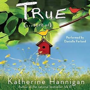 True (...Sort Of)   [Katherine Hannigan]