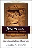 img - for Jesus and the Remains of His Day: Studies in Jesus and the Evidence of Material Culture book / textbook / text book