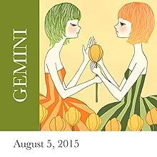 Gemini: August 05, 2015  by Tali Edut, Ophira Edut Narrated by Lesa Wilson