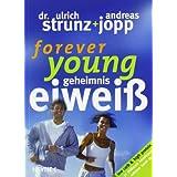 """Forever Young - Geheimnis Eiwei�von """"Dr. Ulrich Strunz"""""""