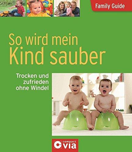 so-wird-mein-kind-sauber-trocken-und-zufrieden-ohne-windel-family-guide-elternratgeber