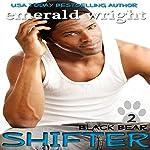 Shifter: Black Bear, Book 2: BBW Paranormal Shifter Romance | Emerald Wright
