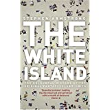 The White Island: The Extraordinary History of the Mediterranean's Capital of Hedonismby Stephen Armstrong