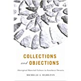 Collections and Objections: Aboriginal Material Culture in Southern Ontarioby Michelle Hamilton