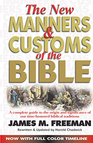 The New Manners and Customs of the Bible (Pure Gold Classics) PDF