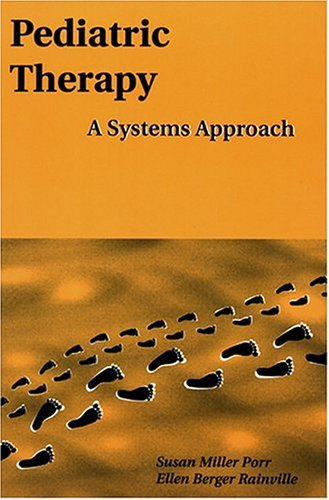 pediatric-therapy-a-systems-approach-pediatric-occupational-therapy-series-by-susan-miller-porr-1999