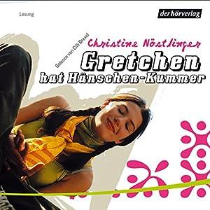 Gretchen hat Hänschen Kummer Hörbuch