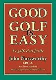 Good Golf is Easy: Bien jouer au golf, cest facile ! (French Edition)