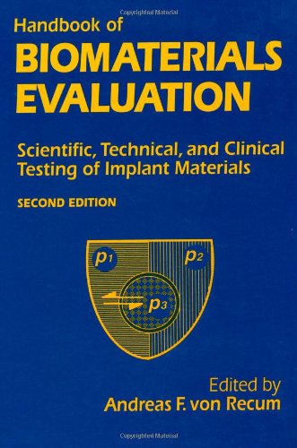 Handbook Of Biomaterials Evaluation: Scientific, Technical And Clinical Testing Of Implant Materials, Second Edition