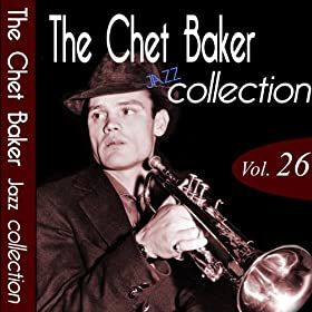 The Chet Baker Jazz Collection vol.26 (Remastered)