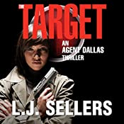 The Target: Agent Dallas Thriller, Book 2 | L.J. Sellers