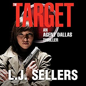 The Target: Agent Dallas Thriller, Book 2 | [L.J. Sellers]