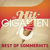 Die Hit Giganten - Best of Sommerhits [Clean]