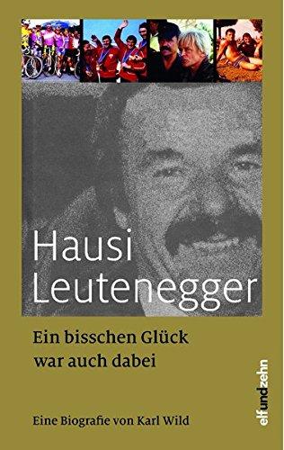 Ein bisschen Glück war auch dabei: Eine Biografie von Karl Wild