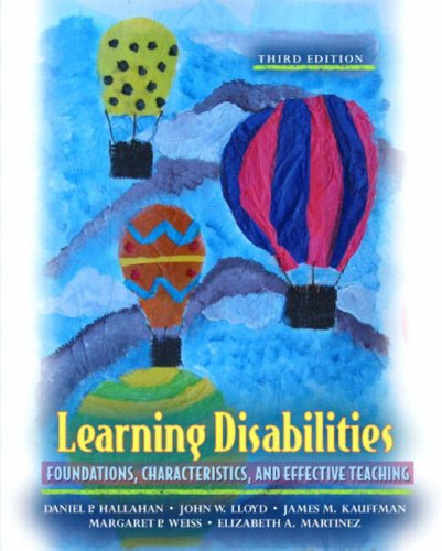 Learning Disabilities: Foundations, Characteristics, and Effective Teaching (3rd Edition) PDF