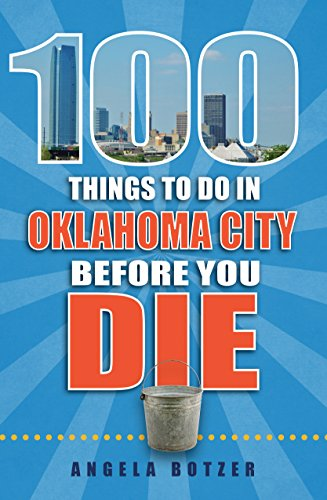 100-Things-to-Do-in-Oklahoma-City-Before-You-Die-100-Things-to-Do-Before-You-Die