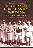 The Crusades, Christianity, and Islam (Bampton Lectures in America) (0231146256) by Riley-Smith, Jonathan