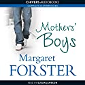 Mother's Boys (       UNABRIDGED) by Margaret Forster Narrated by Susan Jameson