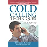 Cold Calling Techniques: That Really Work ~ Stephan Schiffman