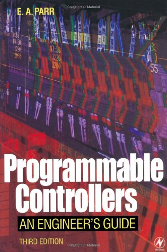 Programmable Controllers, Third Edition: An Engineer's Guide