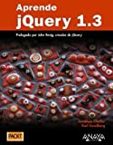 img - for Aprende jQuery 1.3 / Learn jQuery 1.3 (Spanish Edition) by Chaffer, Jonathan, Swedberg, Karl (2009) Paperback book / textbook / text book