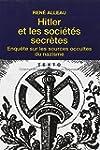 Hitler et les soci�t�s secr�tes : Enq...