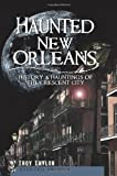 Haunted New Orleans (LA): History & Hauntings of the Crescent City (Haunted America) (1596299444) by Troy Taylor