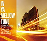 IN YA MELLOW TONE official bootleg vol.3 mixed by DJ Chika a.k.a. Inherit