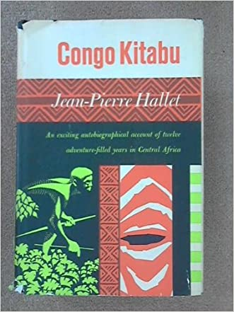 Congo Kitabu: An Exciting Autobiographical Account of Twelve Adventure-filled Years in Central Africa