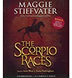 [ [ [ The Scorpio Races [ THE SCORPIO RACES ] By Stiefvater, Maggie ( Author )Oct-18-2011 Compact Disc