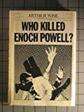 img - for Who killed Enoch Powell? book / textbook / text book