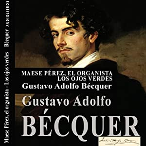 Maese Pérez, el organista y Los ojos verdes ['Maese Pérez, the Organist' and 'The Green Eyes'] | [Gustavo Adolfo Bécquer]