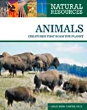 img - for Animals: Creatures That Roam the Planet (Natural Resources) book / textbook / text book