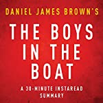 The Boys in the Boat by Daniel James Brown - A 30-Minute Instaread Summary: Nine Americans and Their Epic Quest for Gold at the 1936 Berlin Olympics |  Instaread Summaries