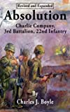 img - for Absolution, Charlie Company, 3rd Battalion, 22nd Infantry book / textbook / text book