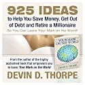 925 Ideas to Help You Save Money, Get Out of Debt and Retire a Millionaire So You Can Leave Your Mark on the World Audiobook by Devin D. Thorpe Narrated by Millian Quinteros