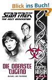 Star Trek - The Next Generation: Doppelhelix 6: Die oberste Tugend