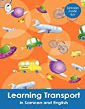 Learning Transport in Samoan and English (Tui Language Books) (Samoan Edition)