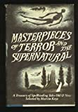 Masterpieces of Terror and the Supernatural: A Treasury of Spellbinding Tales Old and New (0385185499) by Kaye, Saralee