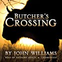 Butcher's Crossing (       UNABRIDGED) by John Williams Narrated by Anthony Heald