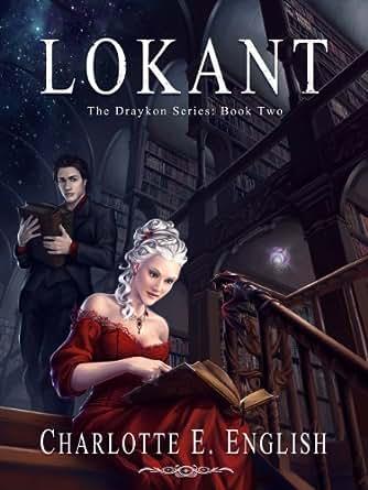 Amazon Com Lokant The Draykon Series Book 2 Ebook