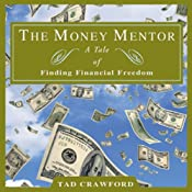 The Money Mentor: A Tale of Finding Financial Freedom | [Tad Crawford]