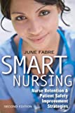 Smart Nursing: Nurse Retention & Patient Safety Improvement Strategies, Second Edition (Springer Series: Nursing Management and Leadership) deals and discounts
