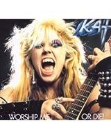 Worship Me Or Die (Dig)