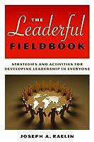 The Leaderful Fieldbook: Strategies and Activities for Developing Leadership in Everyone ebook download
