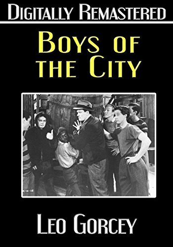 Boys of the City - Digitally Remastered by Leo Gorcey