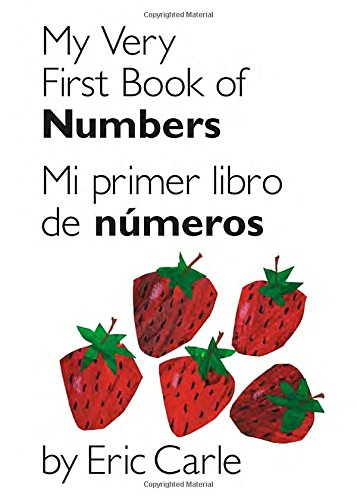 My Very First Book of Numbers/Mi Primer Libro de Numeros (World of Eric Carle (Philomel Books))