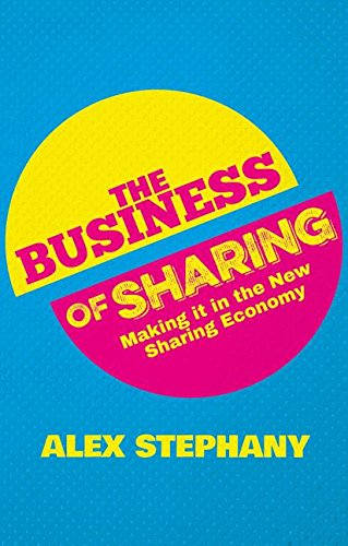 The Business of Sharing: Making It in the New Sharing...